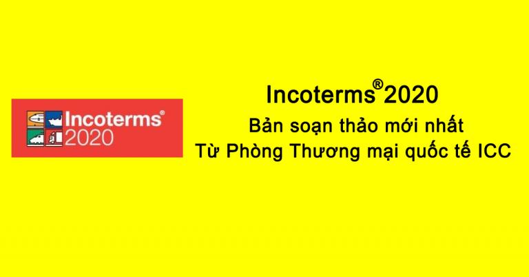 [FULL] Incoterms 2020 và chi tiết nghĩa vụ của các bên